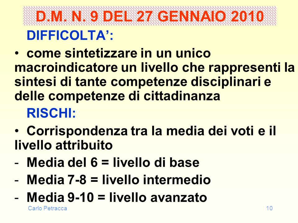 D.M. N. 9 DEL 27 GENNAIO 2010 DIFFICOLTA':