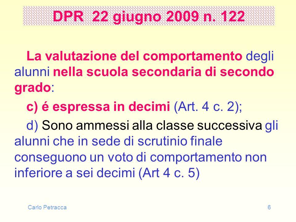 DPR 22 giugno 2009 n. 122 La valutazione del comportamento degli alunni nella scuola secondaria di secondo grado: