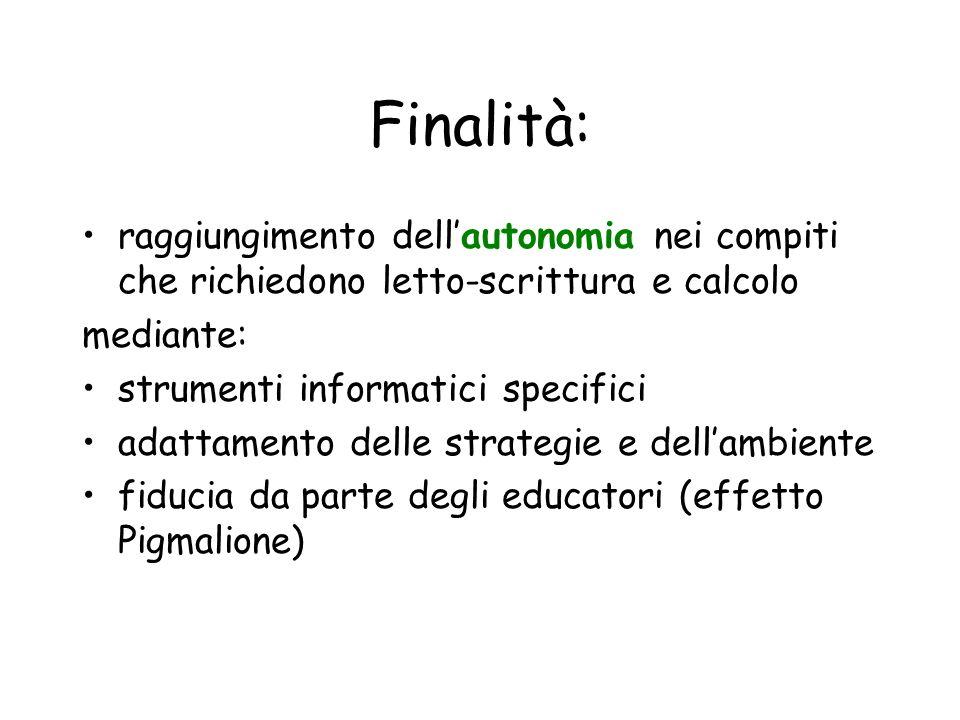 Finalità: raggiungimento dell'autonomia nei compiti che richiedono letto-scrittura e calcolo. mediante: