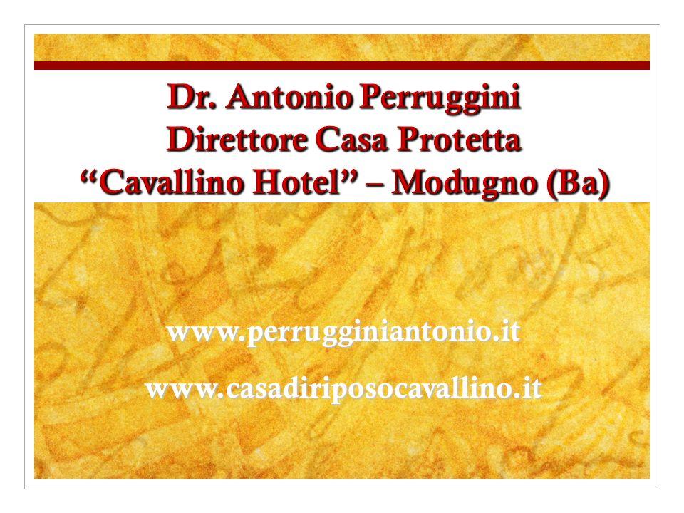 Dr. Antonio Perruggini Direttore Casa Protetta Cavallino Hotel – Modugno (Ba)