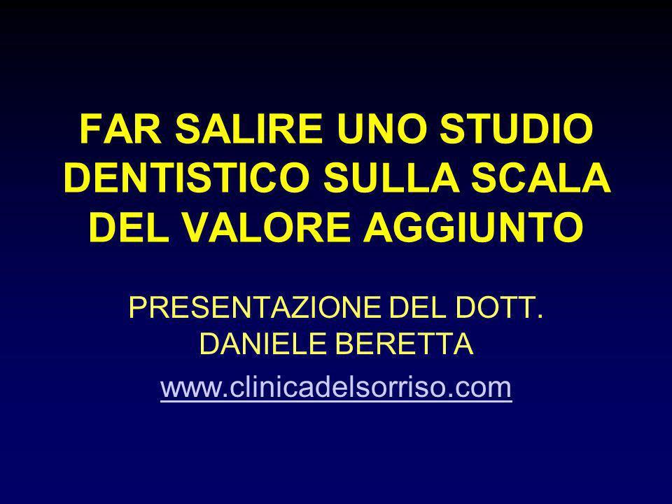 FAR SALIRE UNO STUDIO DENTISTICO SULLA SCALA DEL VALORE AGGIUNTO