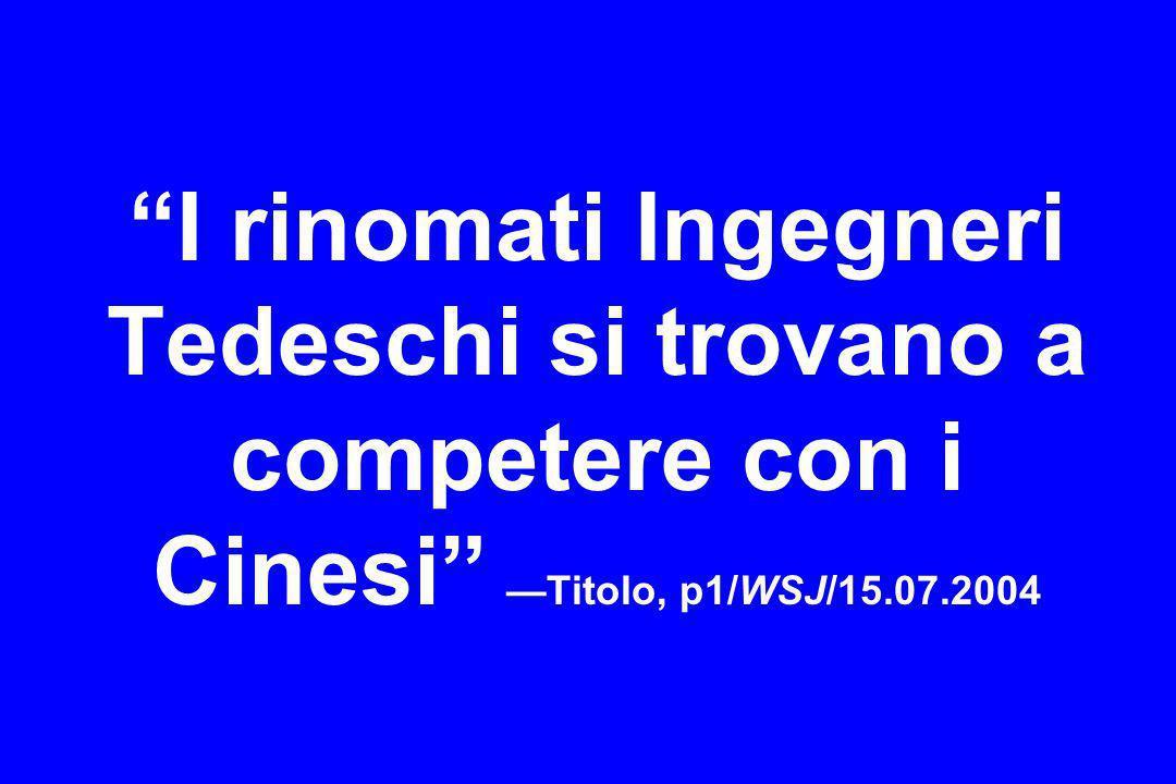 I rinomati Ingegneri Tedeschi si trovano a competere con i Cinesi —Titolo, p1/WSJ/15.07.2004