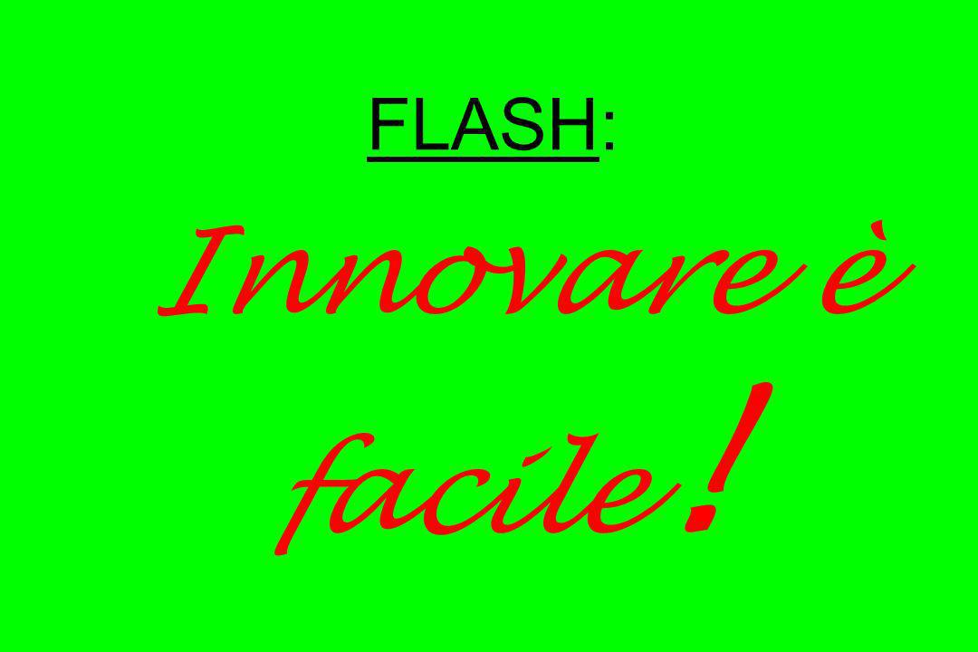 FLASH: Innovare è facile!