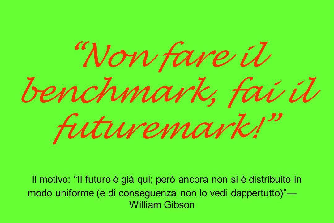 Non fare il benchmark, fai il futuremark