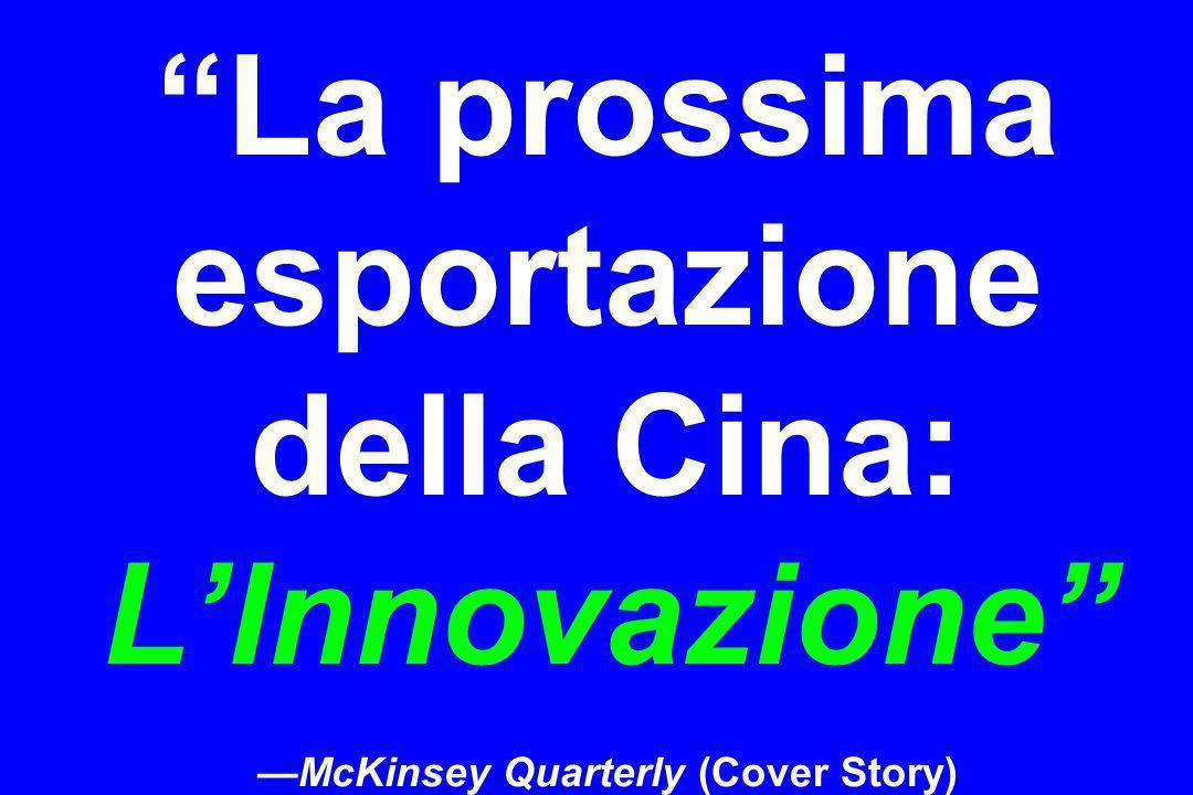 La prossima esportazione della Cina: L'Innovazione —McKinsey Quarterly (Cover Story)