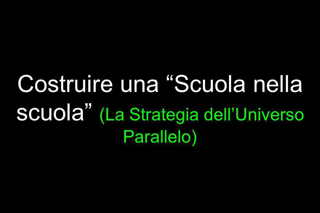 Costruire una Scuola nella scuola (La Strategia dell'Universo Parallelo)