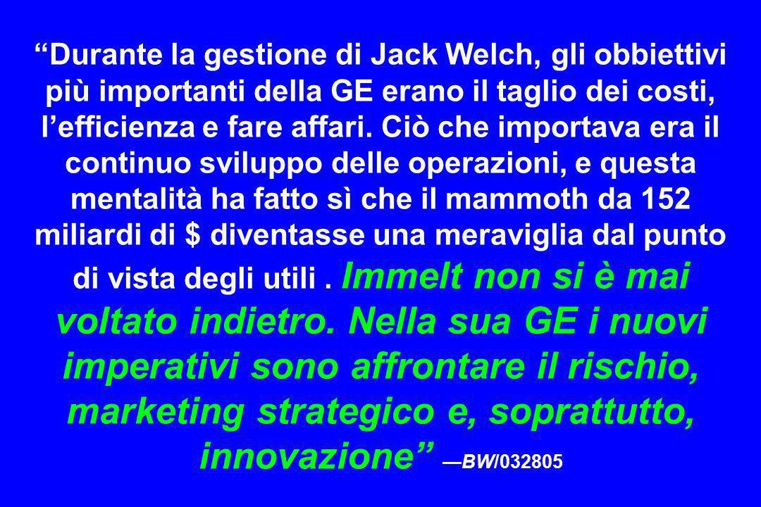 Durante la gestione di Jack Welch, gli obbiettivi più importanti della GE erano il taglio dei costi, l'efficienza e fare affari.