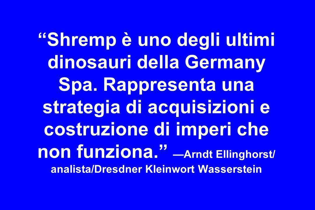Shremp è uno degli ultimi dinosauri della Germany Spa