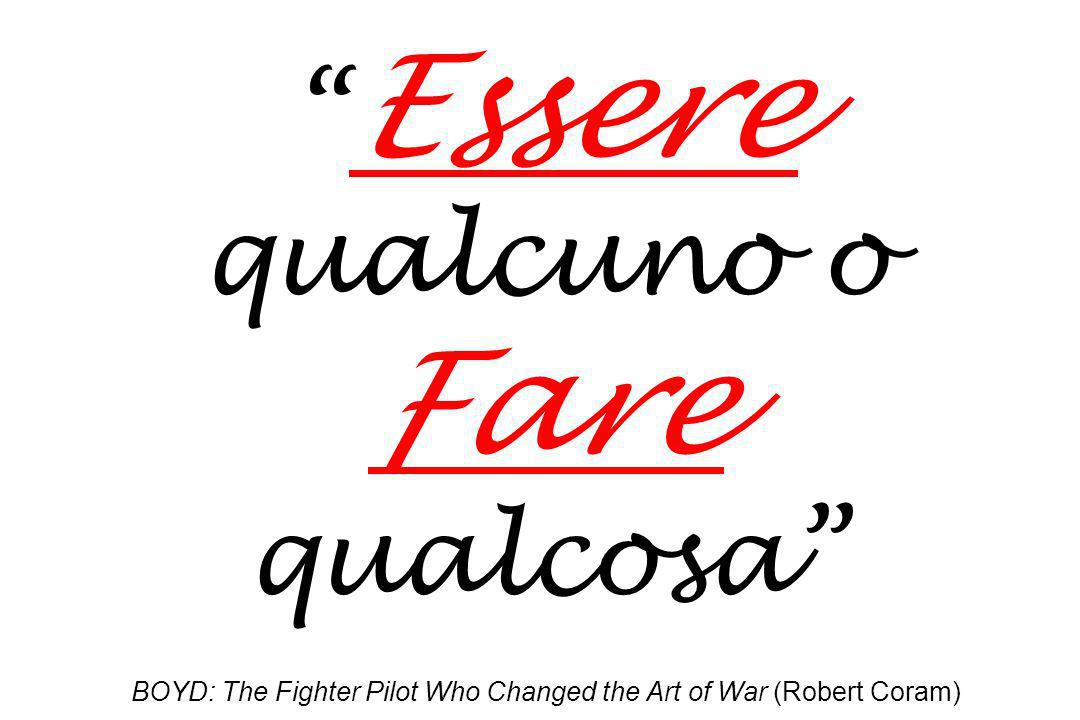 Essere qualcuno o Fare qualcosa BOYD: The Fighter Pilot Who Changed the Art of War (Robert Coram)