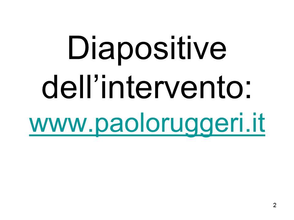 Diapositive dell'intervento: www.paoloruggeri.it