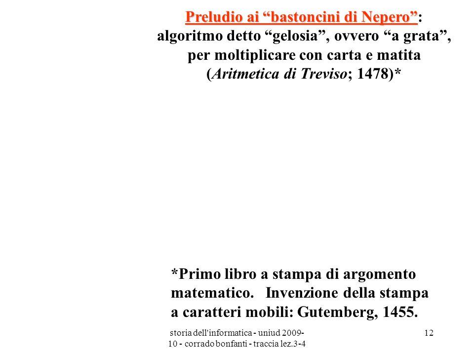 Preludio ai bastoncini di Nepero : algoritmo detto gelosia , ovvero a grata , per moltiplicare con carta e matita (Aritmetica di Treviso; 1478)*