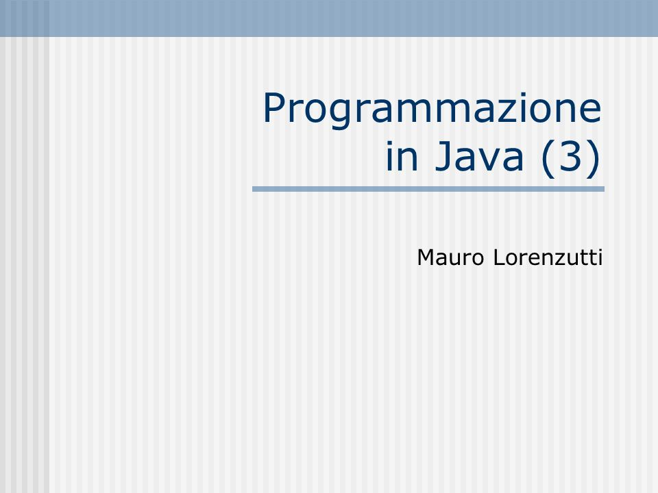 Programmazione in Java (3)