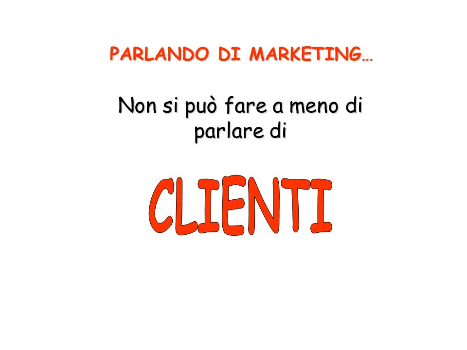 PARLANDO DI MARKETING…