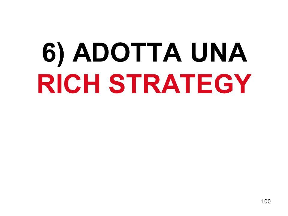 6) ADOTTA UNA RICH STRATEGY
