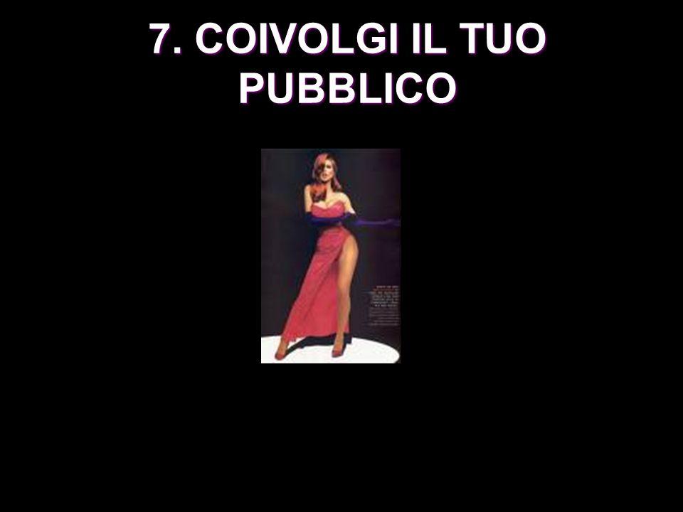 7. COIVOLGI IL TUO PUBBLICO