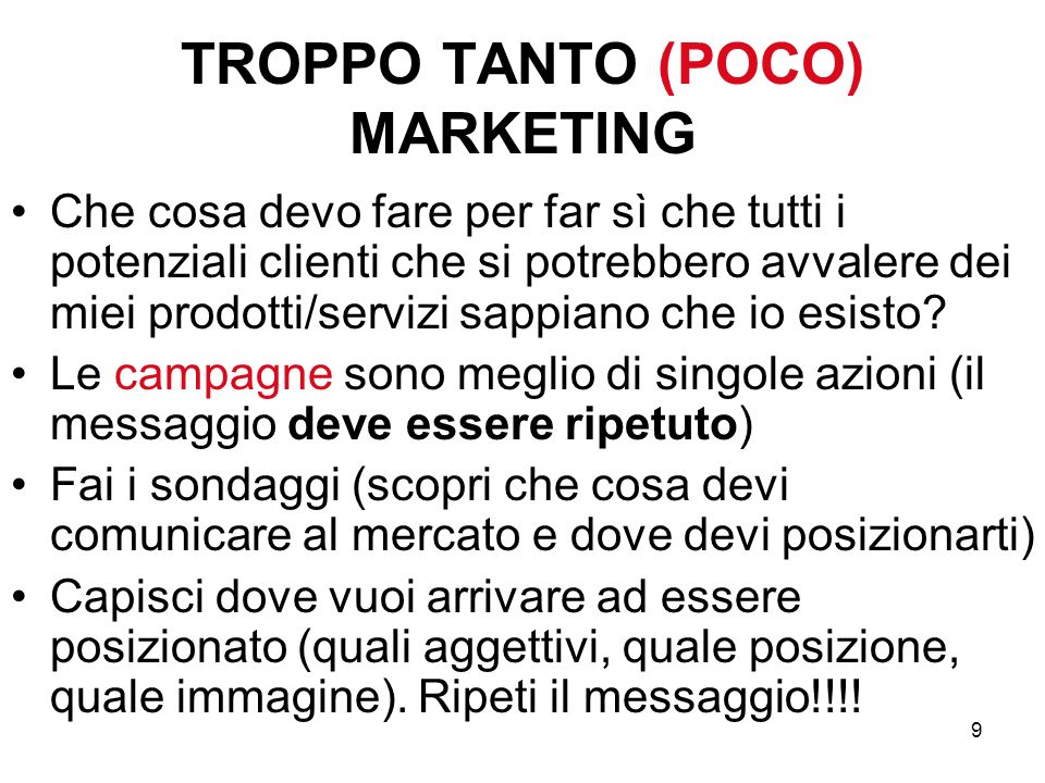 TROPPO TANTO (POCO) MARKETING