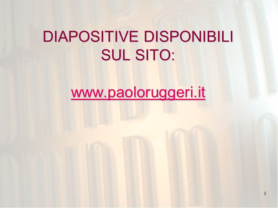 DIAPOSITIVE DISPONIBILI SUL SITO: www.paoloruggeri.it