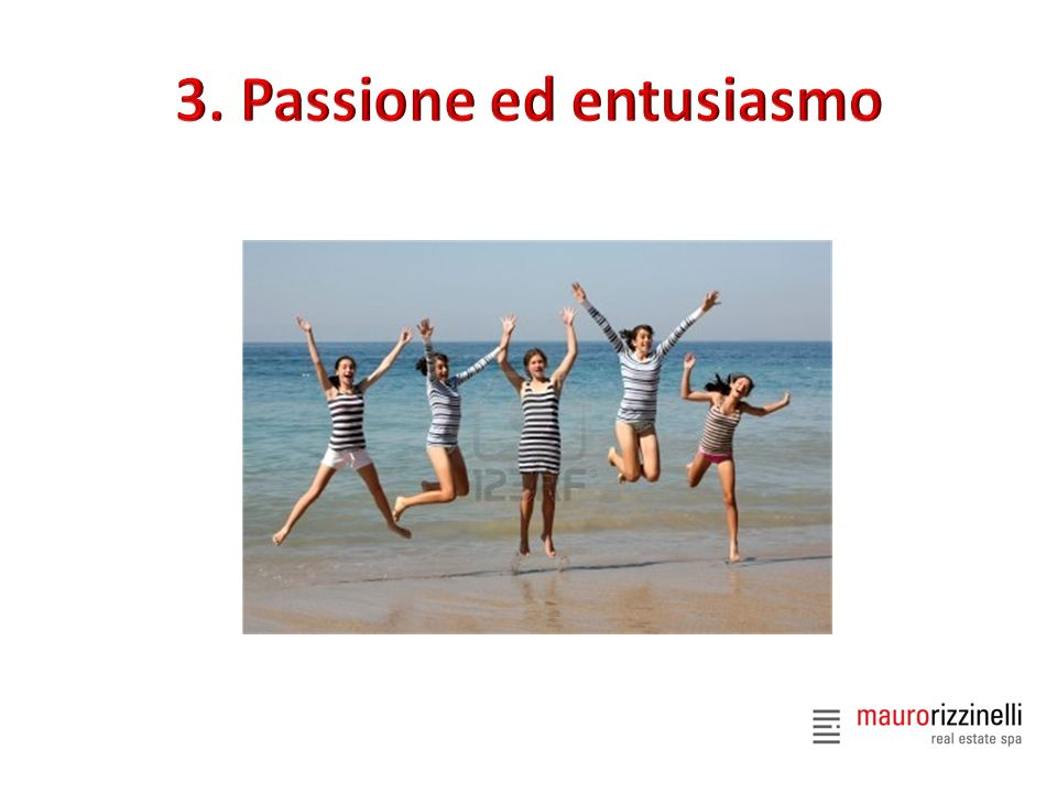3. Passione ed entusiasmo