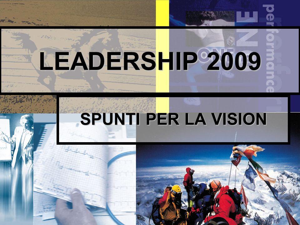 LEADERSHIP 2009 SPUNTI PER LA VISION