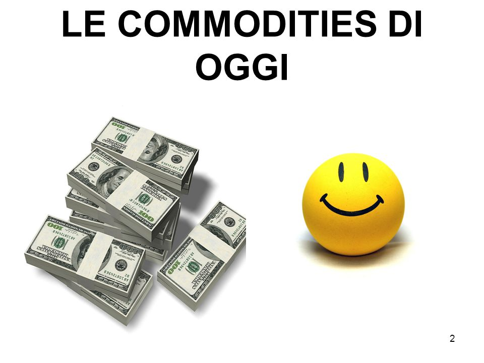LE COMMODITIES DI OGGI