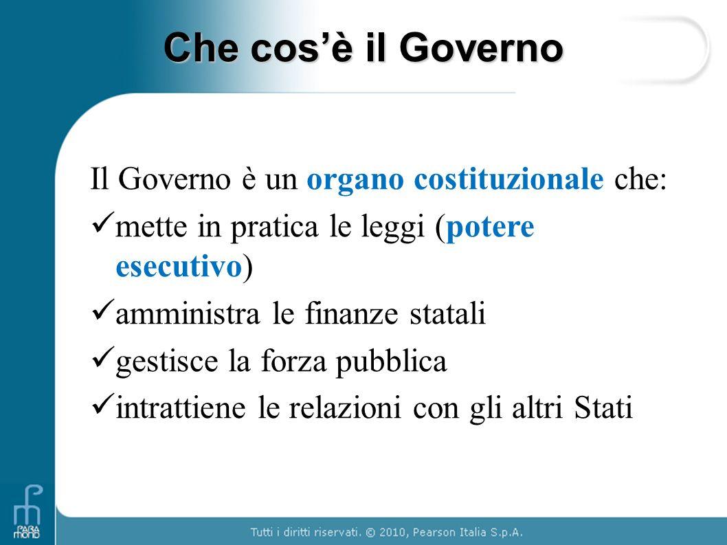 Che cos'è il Governo Il Governo è un organo costituzionale che: