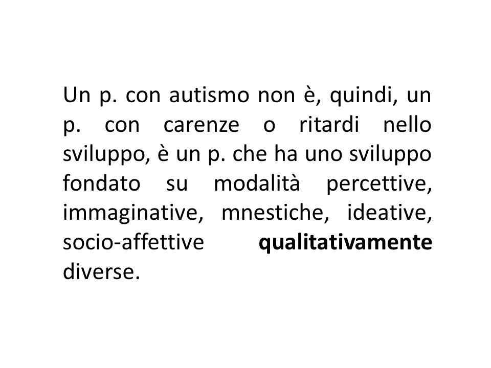 Un p. con autismo non è, quindi, un p