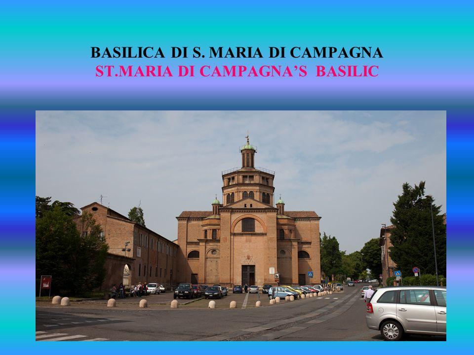 BASILICA DI S. MARIA DI CAMPAGNA ST.MARIA DI CAMPAGNA'S BASILIC