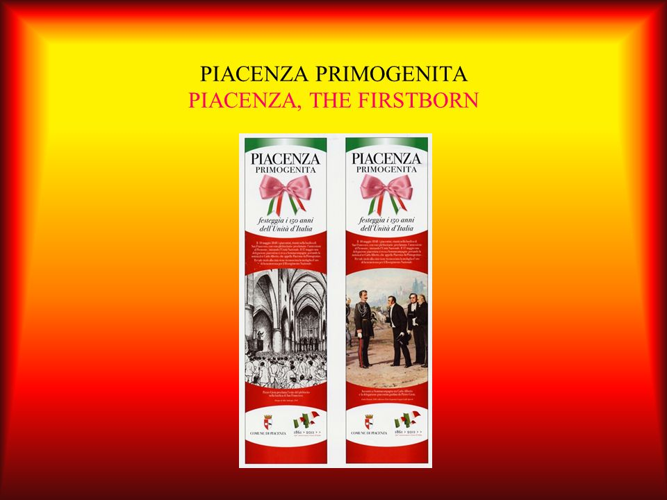 PIACENZA PRIMOGENITA PIACENZA, THE FIRSTBORN