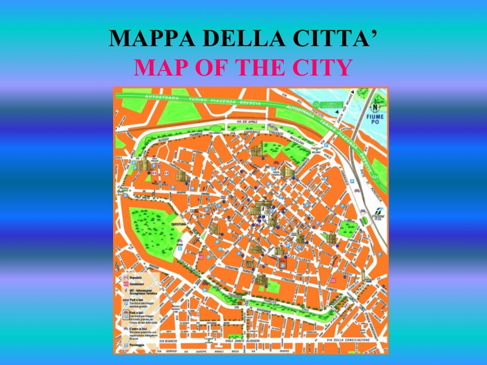 MAPPA DELLA CITTA' MAP OF THE CITY