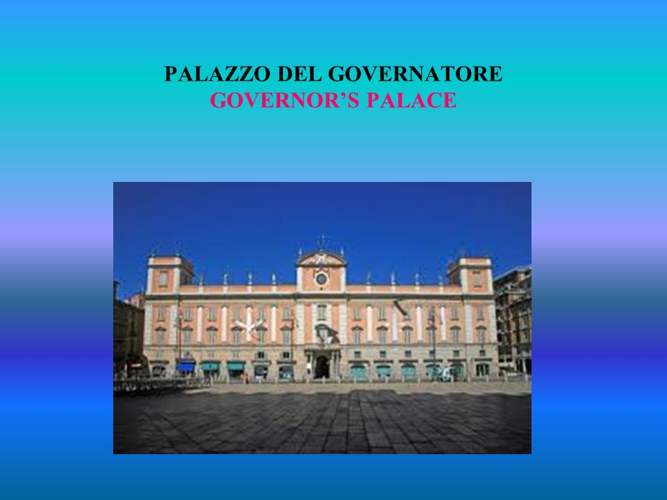 PALAZZO DEL GOVERNATORE GOVERNOR'S PALACE