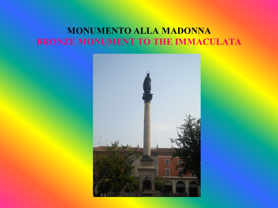 MONUMENTO ALLA MADONNA BRONZE MONUMENT TO THE IMMACULATA