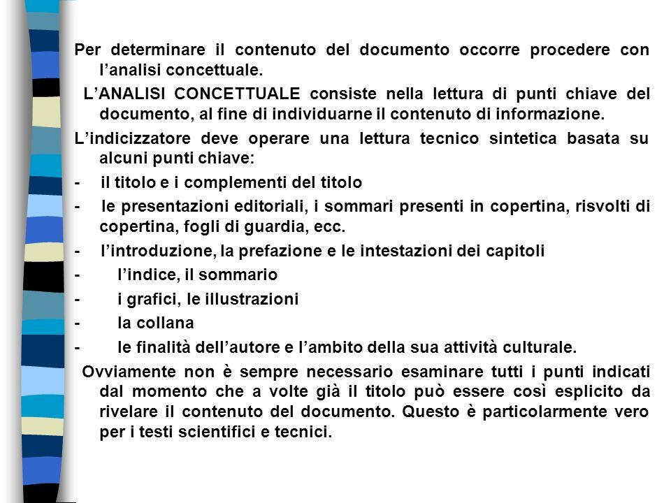 Per determinare il contenuto del documento occorre procedere con l'analisi concettuale.