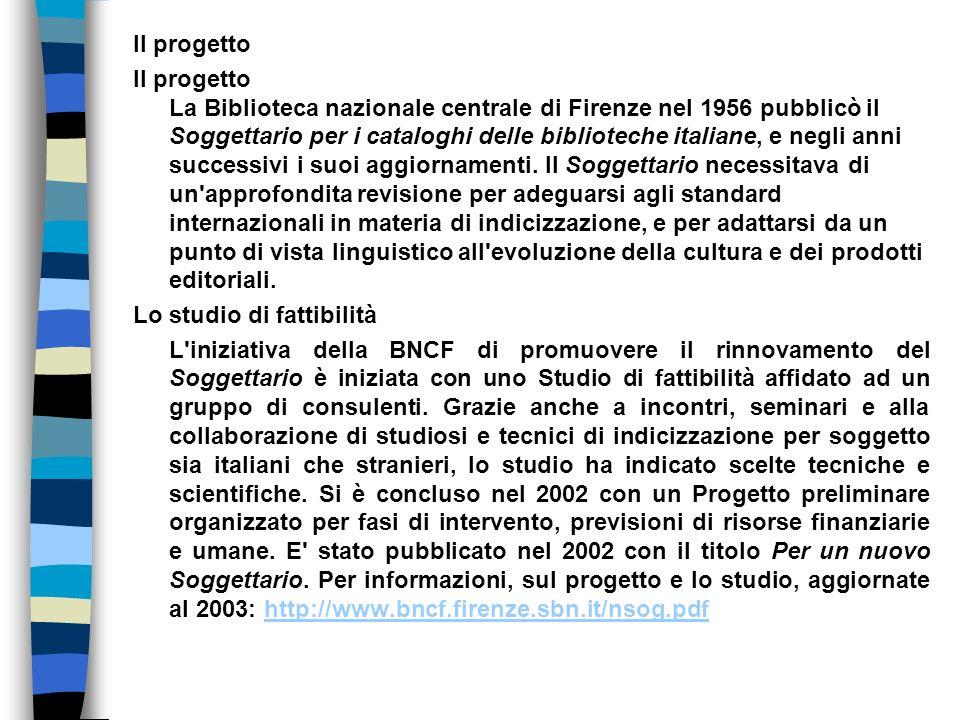 Il progetto Il progetto La Biblioteca nazionale centrale di Firenze nel 1956 pubblicò il Soggettario per i cataloghi delle biblioteche italiane, e negli anni successivi i suoi aggiornamenti.