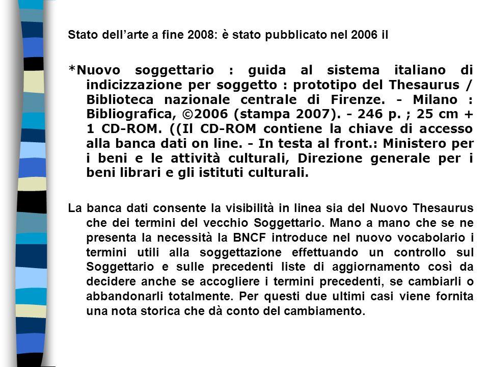 Stato dell'arte a fine 2008: è stato pubblicato nel 2006 il