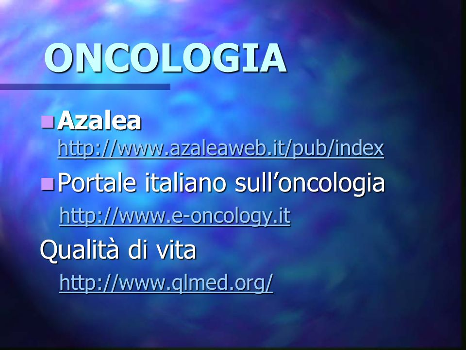 ONCOLOGIA Azalea http://www.azaleaweb.it/pub/index