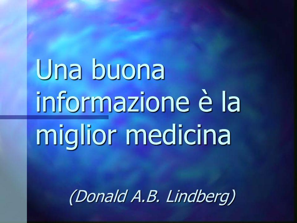 Una buona informazione è la miglior medicina