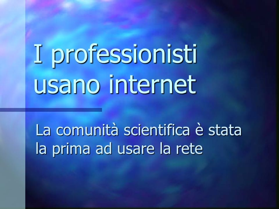 I professionisti usano internet