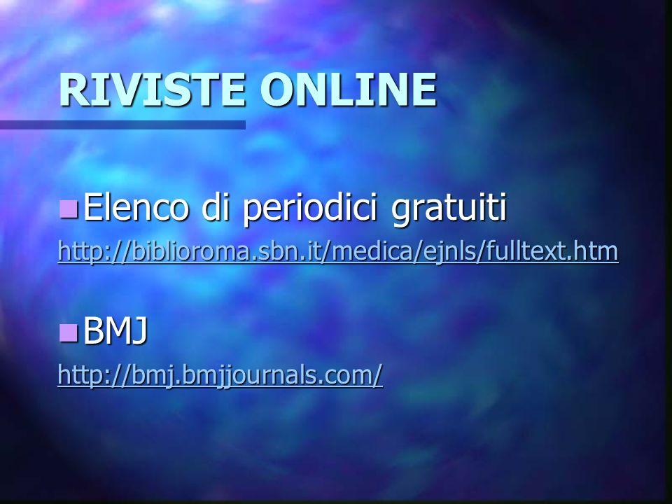 RIVISTE ONLINE Elenco di periodici gratuiti BMJ