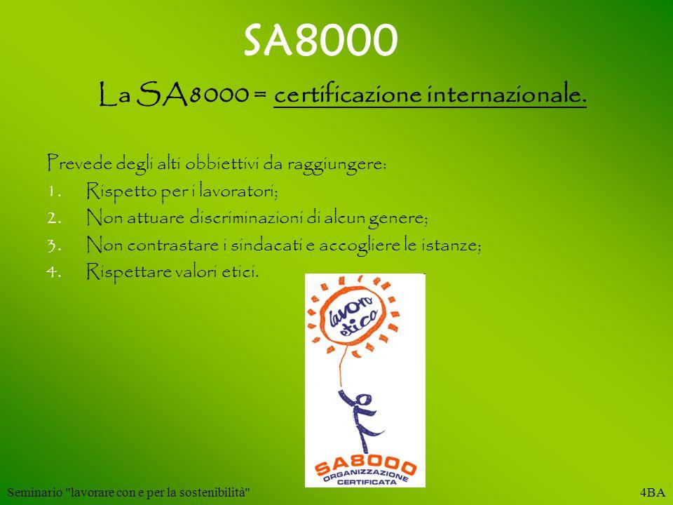 La SA8000 = certificazione internazionale.