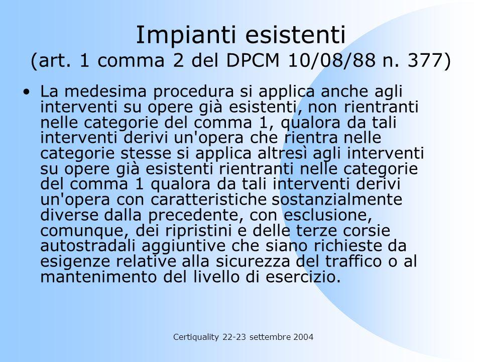 Impianti esistenti (art. 1 comma 2 del DPCM 10/08/88 n. 377)