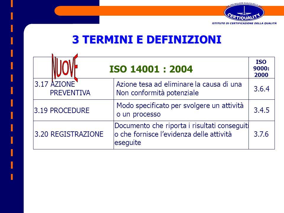 3 TERMINI E DEFINIZIONI ISO 14001 : 2004 NUOVE 3.17 AZIONE PREVENTIVA