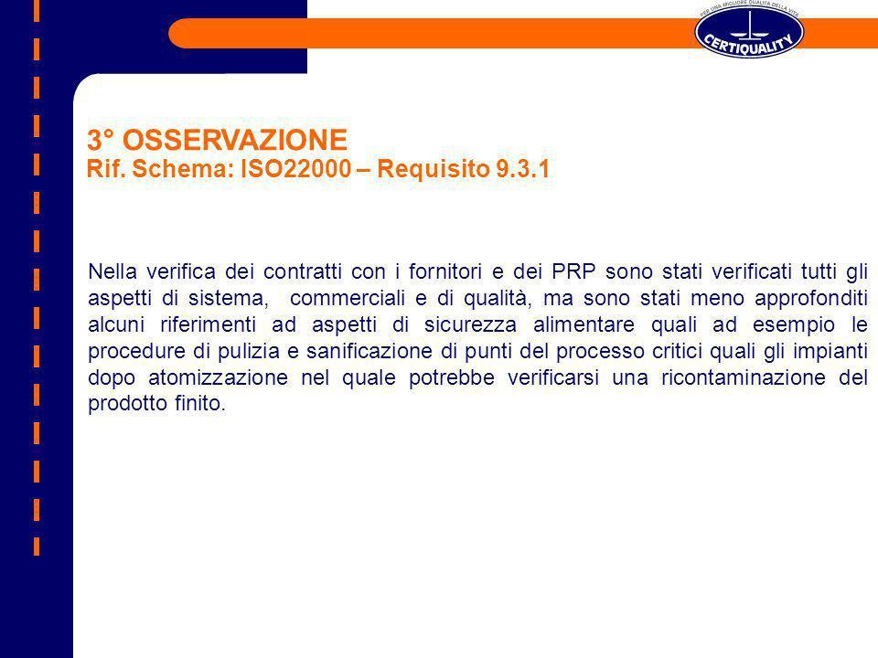 3° OSSERVAZIONE Rif. Schema: ISO22000 – Requisito 9.3.1
