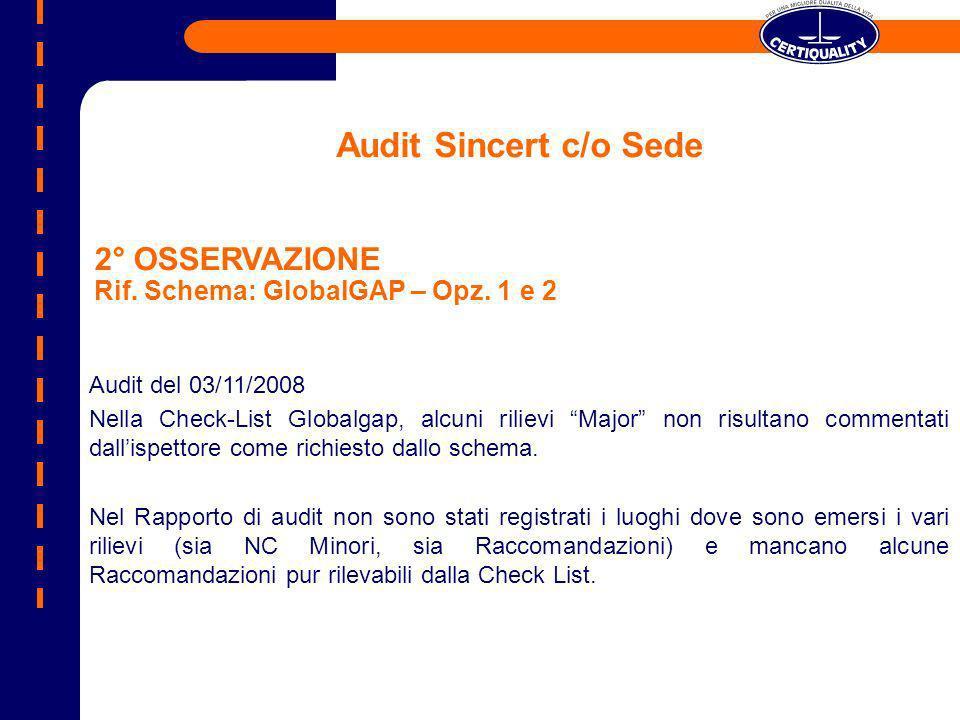 Audit Sincert c/o Sede 2° OSSERVAZIONE Rif. Schema: GlobalGAP – Opz. 1 e 2. Audit del 03/11/2008.