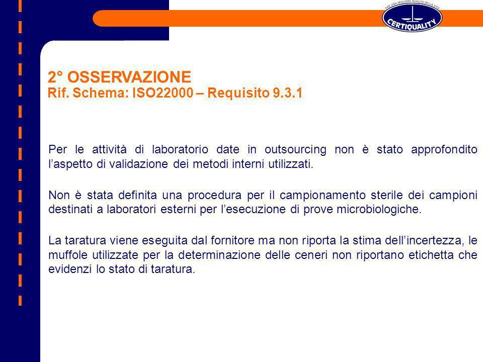 2° OSSERVAZIONE Rif. Schema: ISO22000 – Requisito 9.3.1