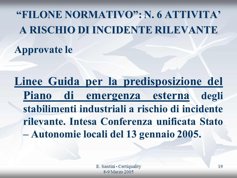 FILONE NORMATIVO : N. 6 ATTIVITA' A RISCHIO DI INCIDENTE RILEVANTE