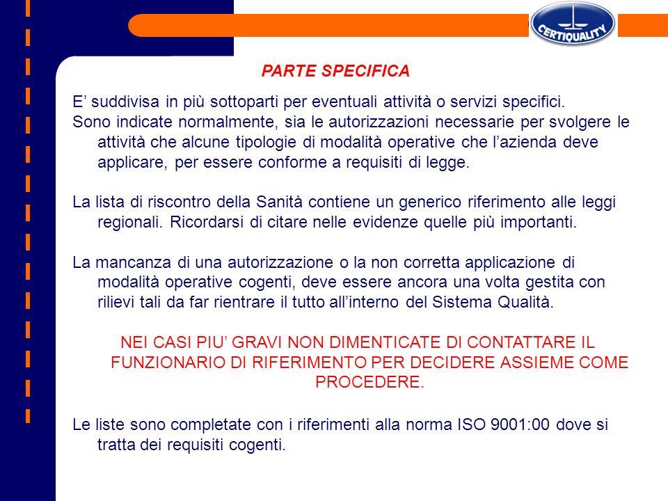 PARTE SPECIFICA E' suddivisa in più sottoparti per eventuali attività o servizi specifici.