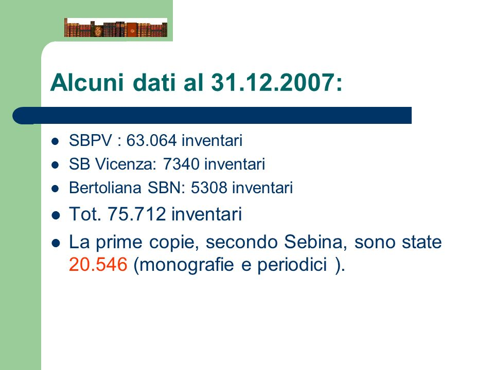 Alcuni dati al 31.12.2007: Tot. 75.712 inventari