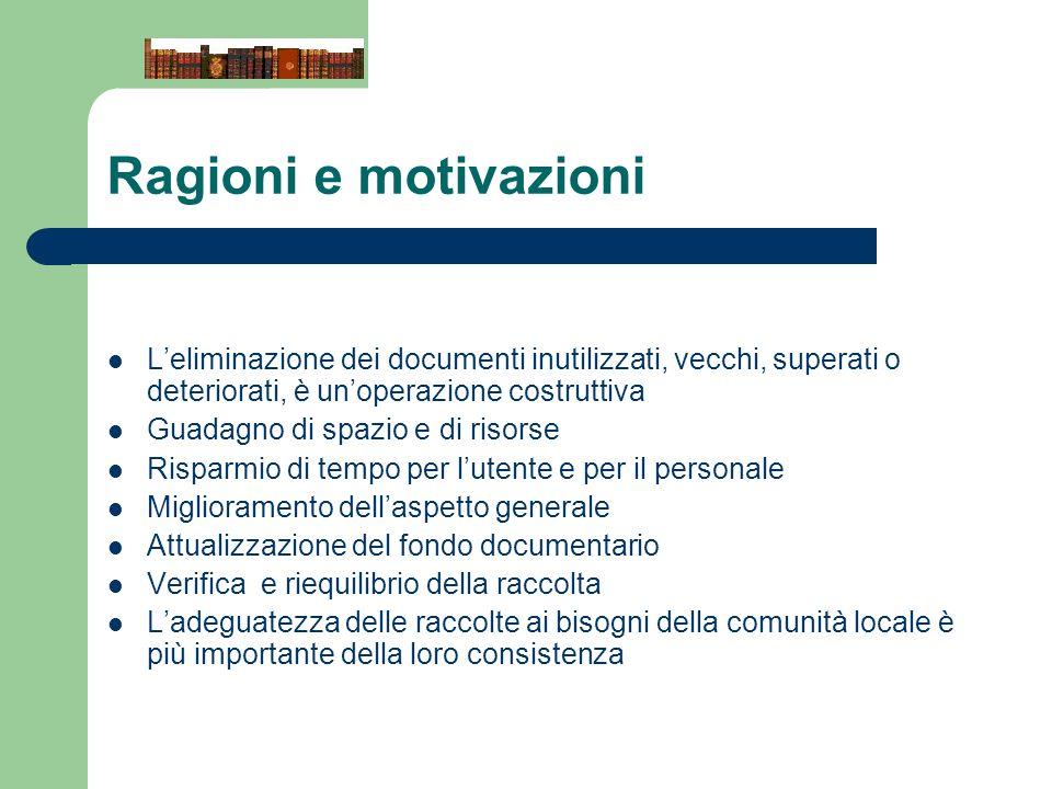 Ragioni e motivazioni L'eliminazione dei documenti inutilizzati, vecchi, superati o deteriorati, è un'operazione costruttiva.