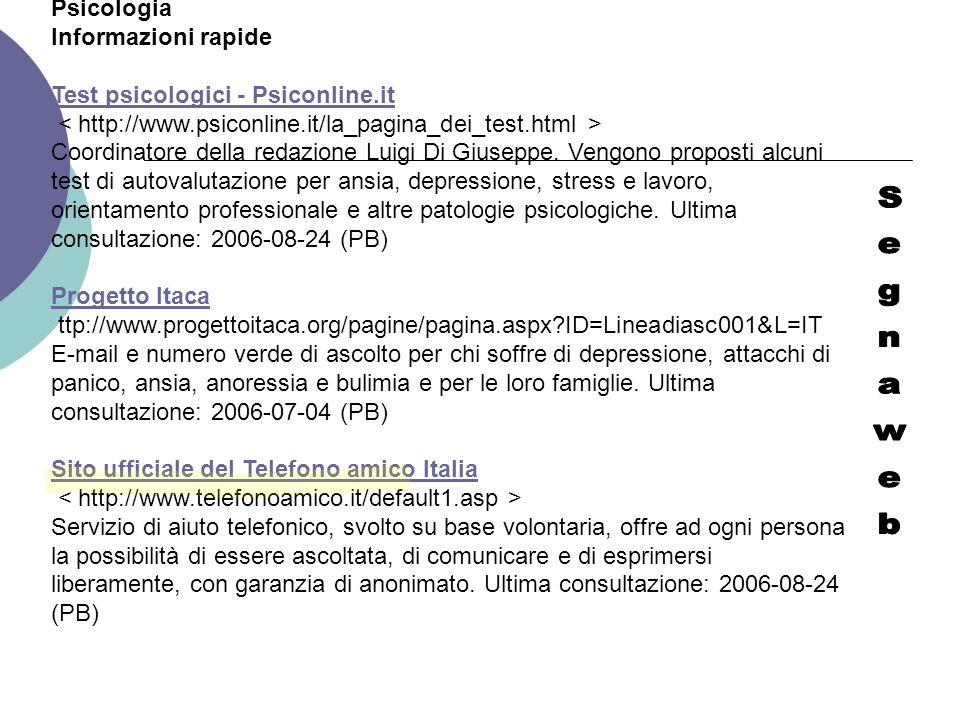 Psicologia Informazioni rapide. Test psicologici - Psiconline.it