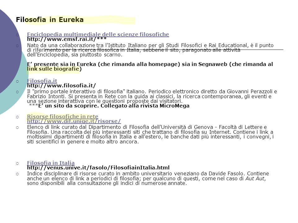 Filosofia in Eureka Enciclopedia multimediale delle scienze filosofiche http://www.emsf.rai.it/***